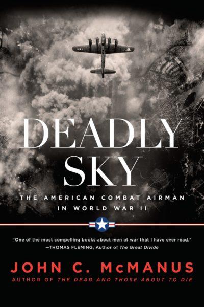 Deadly Sky: The American Combat Airman in World War II
