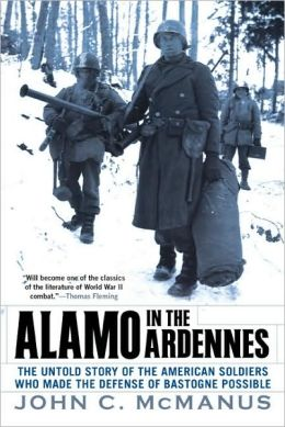 Alamo in the Ardennes: The Untold Story of the American Soldiers Who Made the Defense of Bastogne
